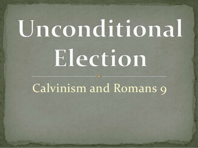 Calvinism and Romans 9