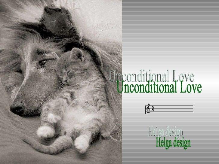Helga design Unconditional Love