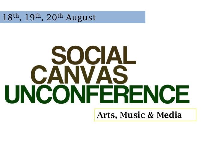 18th, 19th, 20th August                            l                          Arts, Music & Media