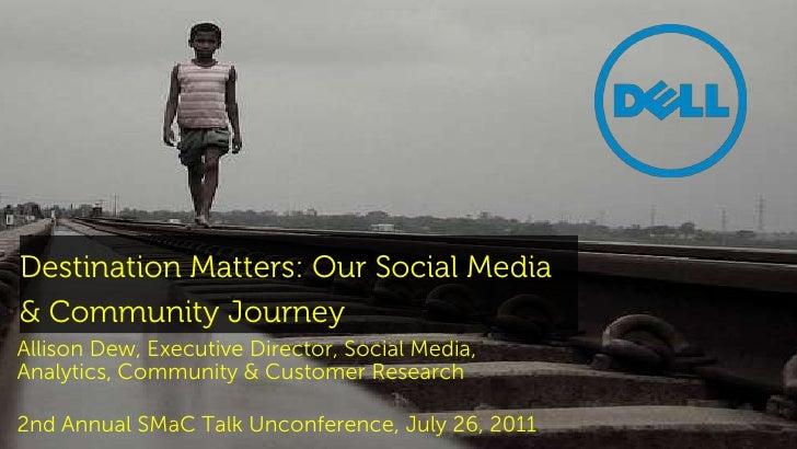 Destination Matters: Our Social Media & Community Journey<br />Allison Dew, Executive Director, Social Media, Analytics, C...