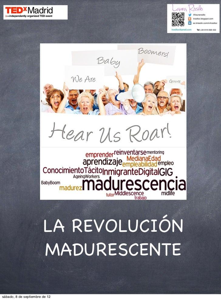 LA REVOLUCIÓN                        MADURESCENTEsábado, 8 de septiembre de 12
