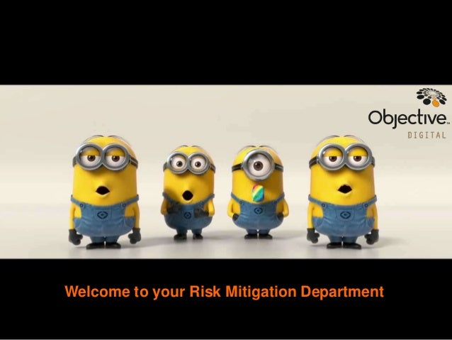 Welcome to your Risk Mitigation Department