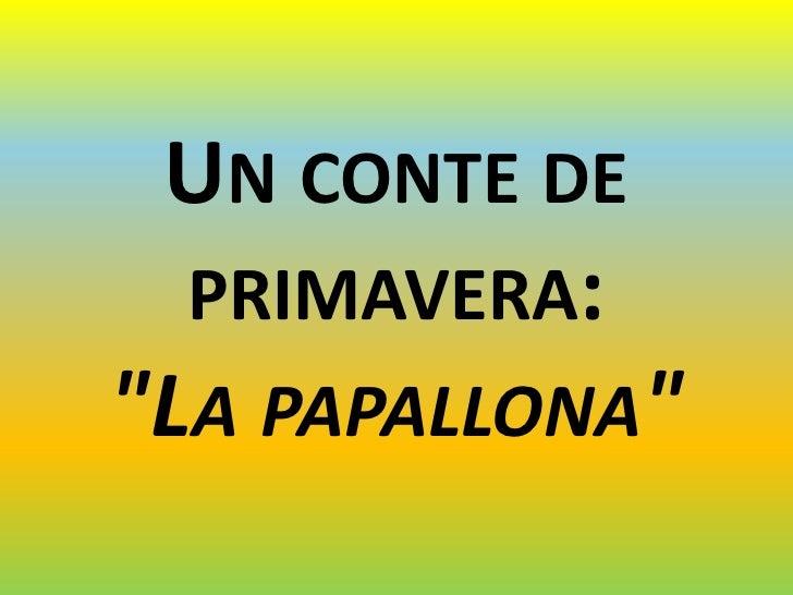 """UN CONTE DE  PRIMAVERA:""""LA PAPALLONA"""""""