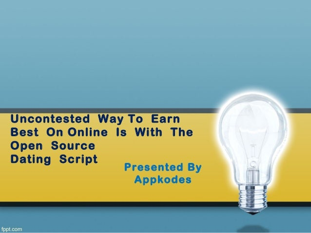 Uncontested Way To Earn Best On Online Is With The Open Source Dating Script Presented By Appkodes