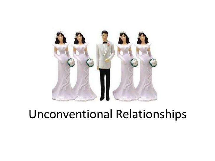 Unconventional Relationships