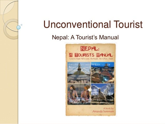 Unconventional Tourist Nepal: A Tourist's Manual