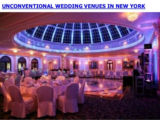 Unconventional wedding venues in new york for Wedding venues near york