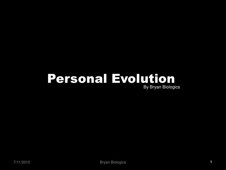 Personal Evolution<br />By Bryan Biologics<br />Bryan Biologics<br />7/9/2010<br />1<br />