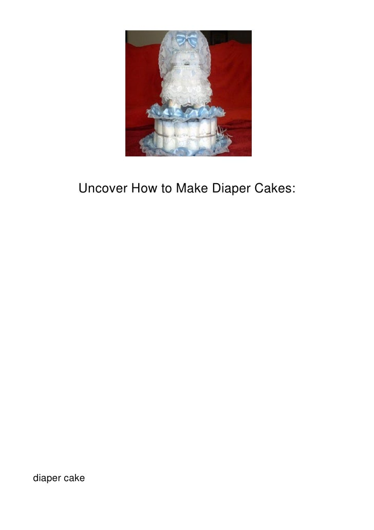Uncover How to Make Diaper Cakes:diaper cake