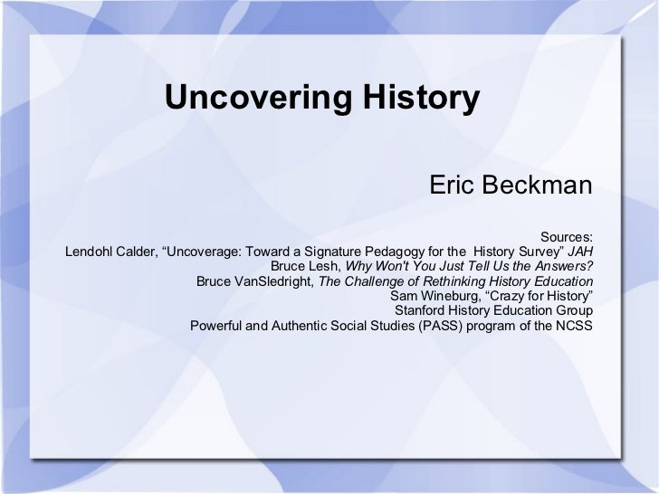Uncovering History                                                           Eric Beckman                                 ...