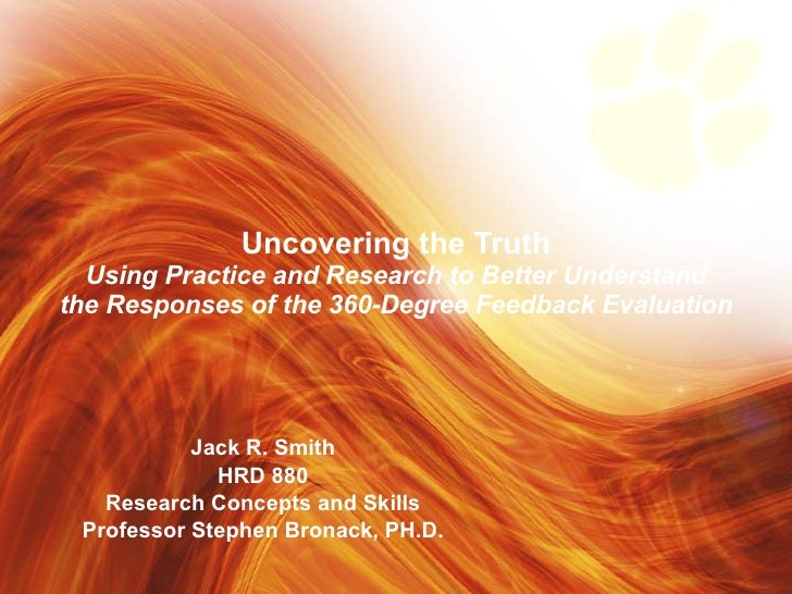 Jack R. Smith HRD 880 Research Concepts and Skills Professor Stephen Bronack, PH.D. Uncovering the Truth Using Practice an...