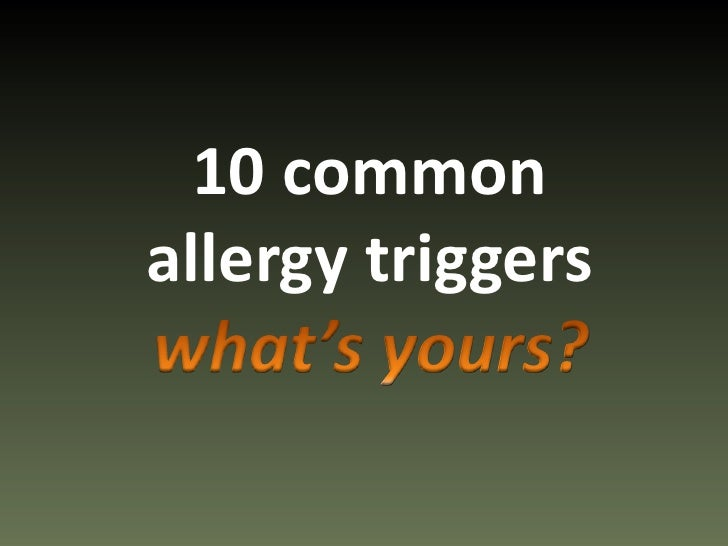 10 commonallergy triggerswhat's yours?<br />