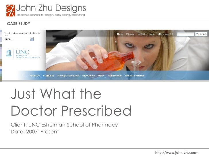 Case study      Just What the  Doctor Prescribed  Client: UNC Eshelman School of Pharmacy  Date: 2007–Present             ...