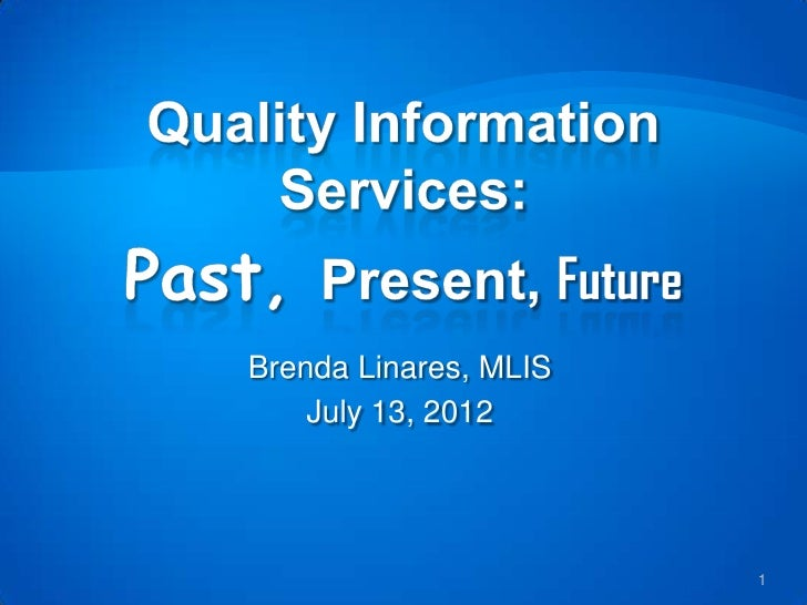 Brenda Linares, MLIS    July 13, 2012                       1