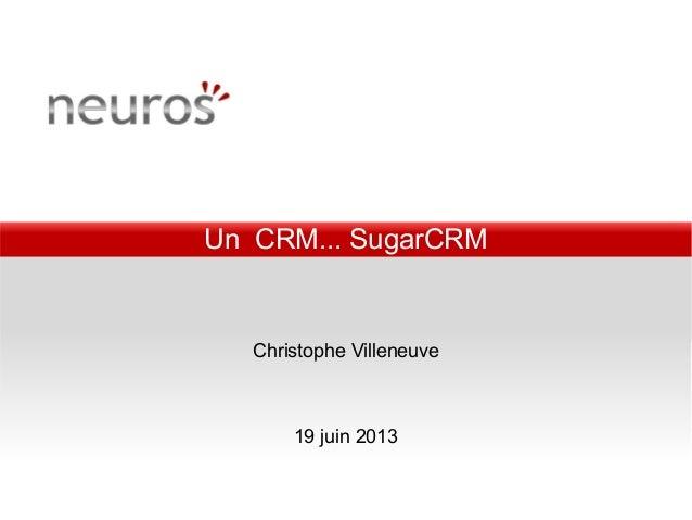 Un CRM... SugarCRMChristophe Villeneuve19 juin 2013