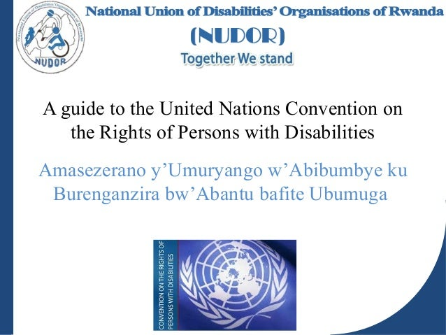 A guide to the United Nations Convention on the Rights of Persons with Disabilities Amasezerano y'Umuryango w'Abibumbye ku...