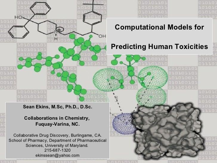 Sean Ekins, M.Sc, Ph.D., D.Sc. Collaborations in Chemistry,  Fuquay-Varina, NC. Collaborative Drug Discovery, Burlingame, ...