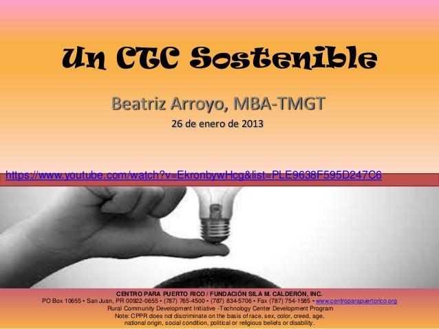 Un CTC Sostenible                             Beatriz Arroyo, MBA-TMGT                                                   2...