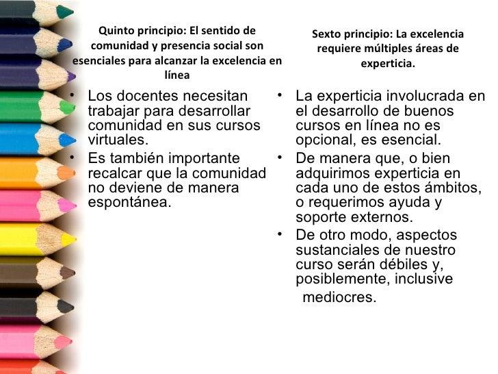 Quinto principio: El sentido de         Sexto principio: La excelencia   comunidad y presencia social son          requier...