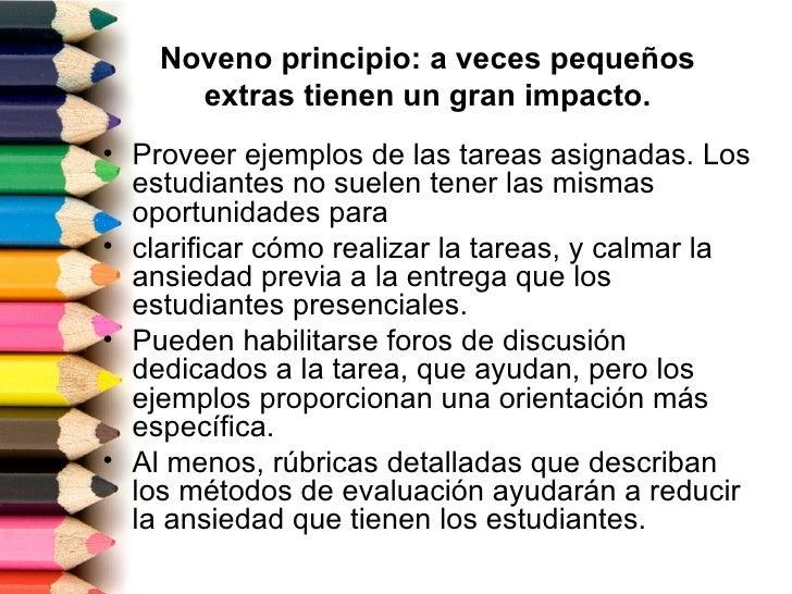 Noveno principio: a veces pequeños      extras tienen un gran impacto.• Proveer ejemplos de las tareas asignadas. Los  est...