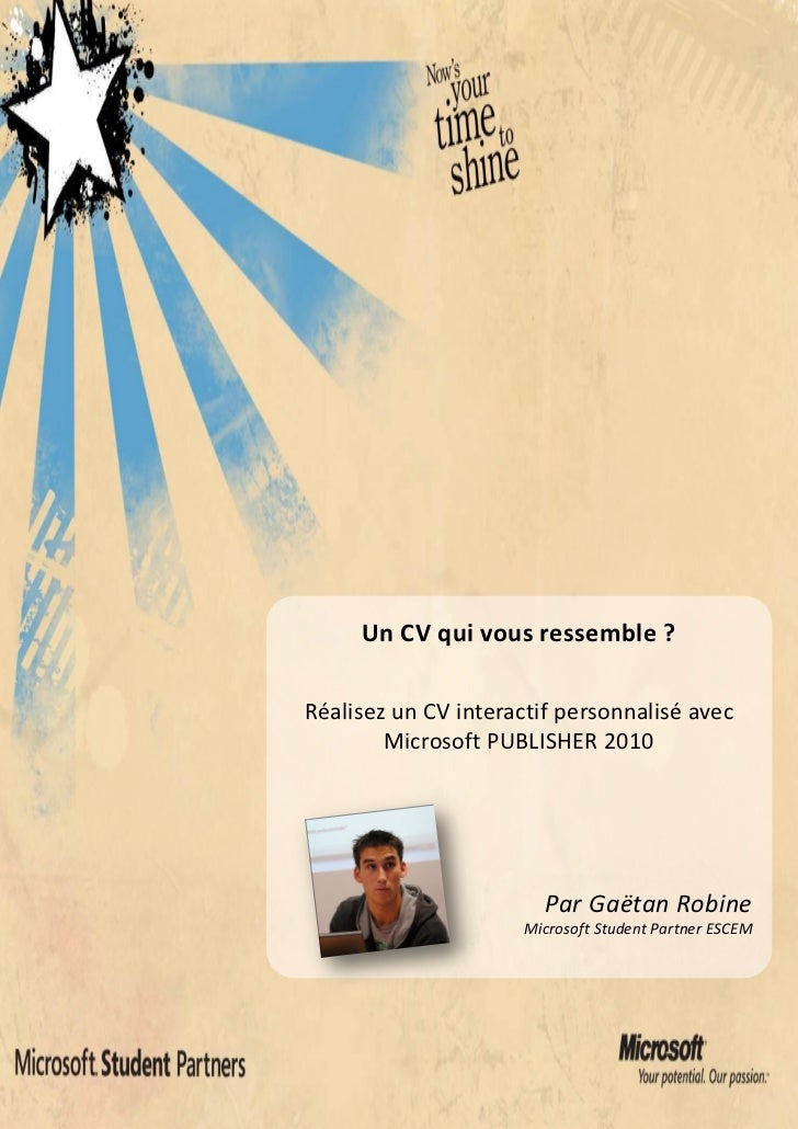 Un CV qui vous ressemble ?Réalisez un CV interactif personnalisé avec        Microsoft PUBLISHER 2010                     ...