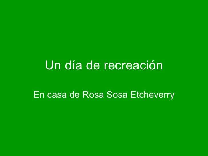 Un día de recreación En casa de Rosa Sosa   Etcheverry