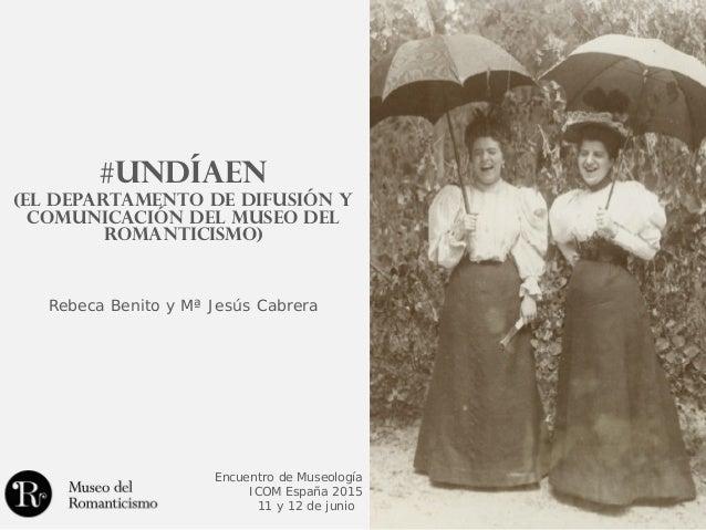 #UnDíaEn (el departamento de Difusión y Comunicación del Museo del Romanticismo) Rebeca Benito y Mª Jesús Cabrera Encuentr...