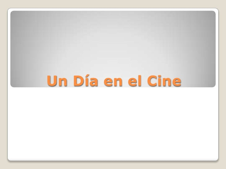 Un Día en el Cine<br />