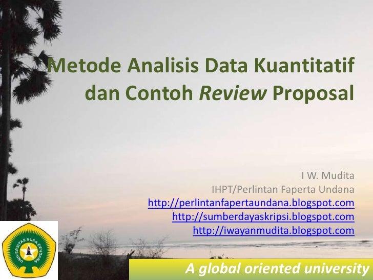 Metode Analisis Data Kuantitatif   dan Contoh Review Proposal                                           I W. Mudita       ...