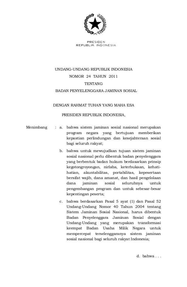 UNDANG-UNDANG REPUBLIK INDONESIA                    NOMOR 24 TAHUN 2011                           TENTANG            BADAN...