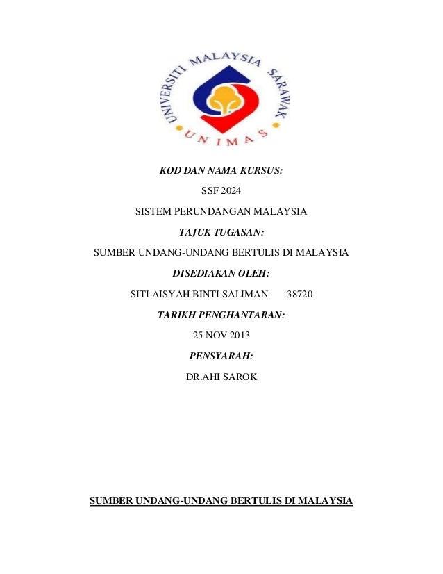 KOD DAN NAMA KURSUS: SSF 2024 SISTEM PERUNDANGAN MALAYSIA TAJUK TUGASAN: SUMBER UNDANG-UNDANG BERTULIS DI MALAYSIA DISEDIA...