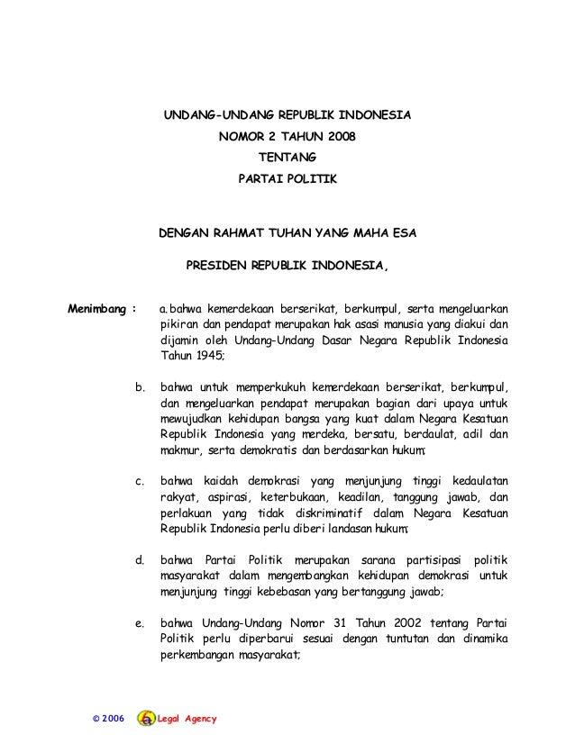 © 2006 Legal Agency UNDANG-UNDANG REPUBLIK INDONESIA NOMOR 2 TAHUN 2008 TENTANG PARTAI POLITIK DENGAN RAHMAT TUHAN YANG MA...