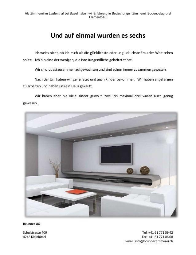 Als Zimmerei im Laufenthal bei Basel haben wir Erfahrung in Bedachungen Zimmerei, Bodenbelag und Elementbau.  Und auf einm...