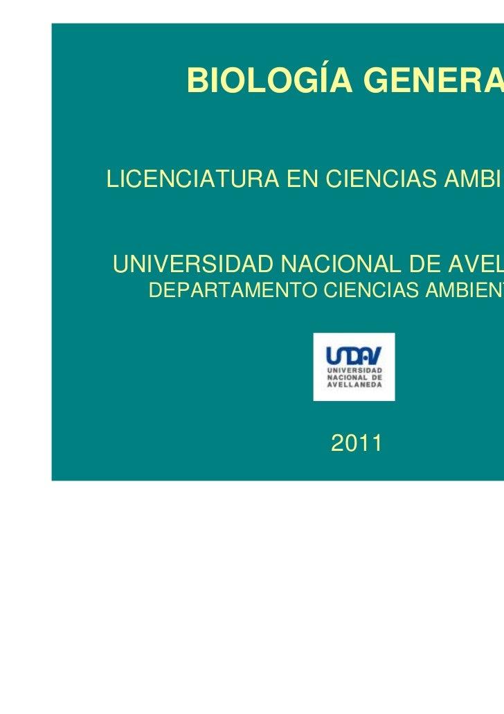 BIOLOGÍA GENERALLICENCIATURA EN CIENCIAS AMBIENTALESUNIVERSIDAD NACIONAL DE AVELLANEDA   DEPARTAMENTO CIENCIAS AMBIENTALES...