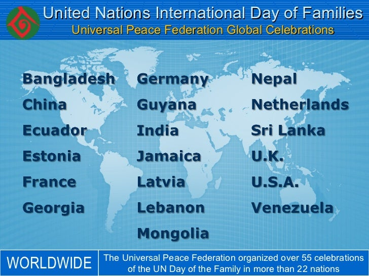 United Nations International Day of Families Universal Peace Federation Global Celebrations The Universal Peace Federation...