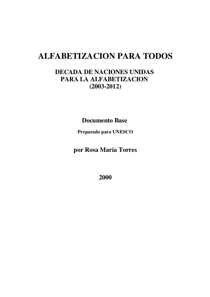 ALFABETIZACION PARA TODOS   DECADA DE NACIONES UNIDAS    PARA LA ALFABETIZACION           (2003-2012)         Documento Ba...