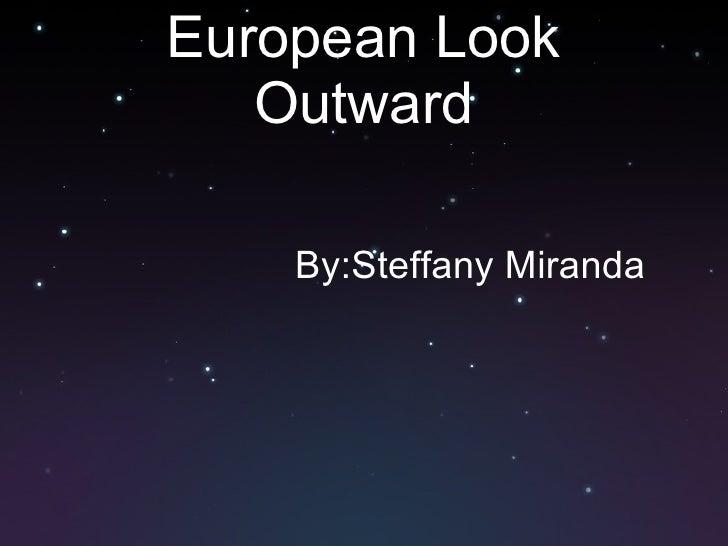 European Look Outward By:Steffany Miranda