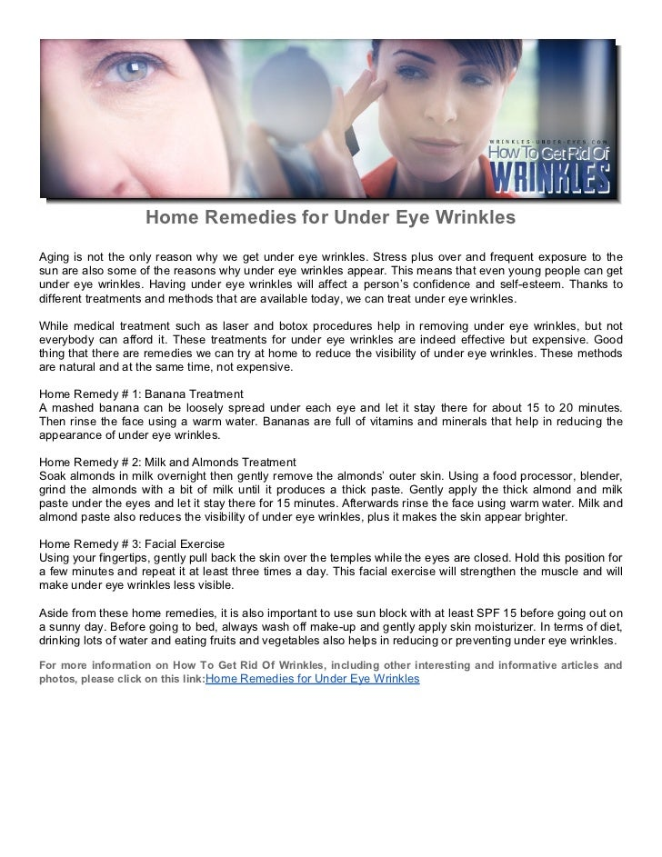 Home Remedies for Under Eye WrinklesAging is not the only reason why we get under  eye