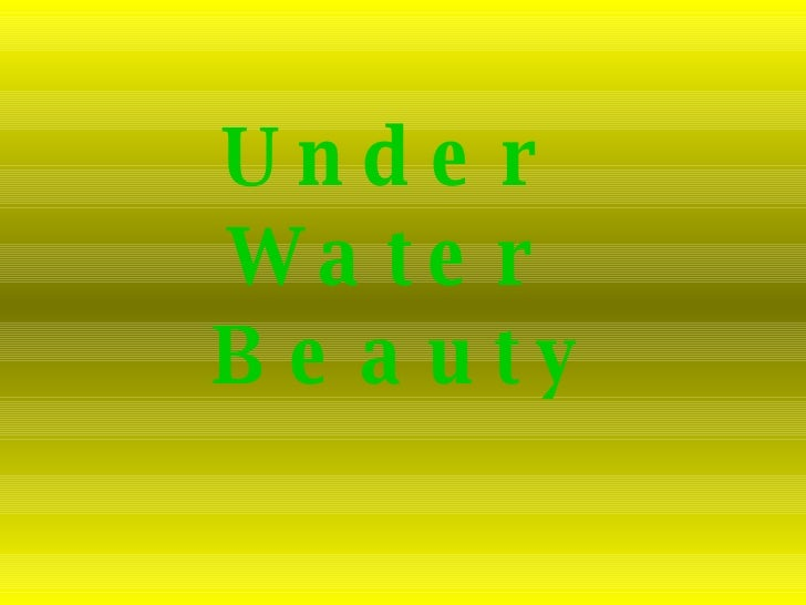 Under  Water  Beauty
