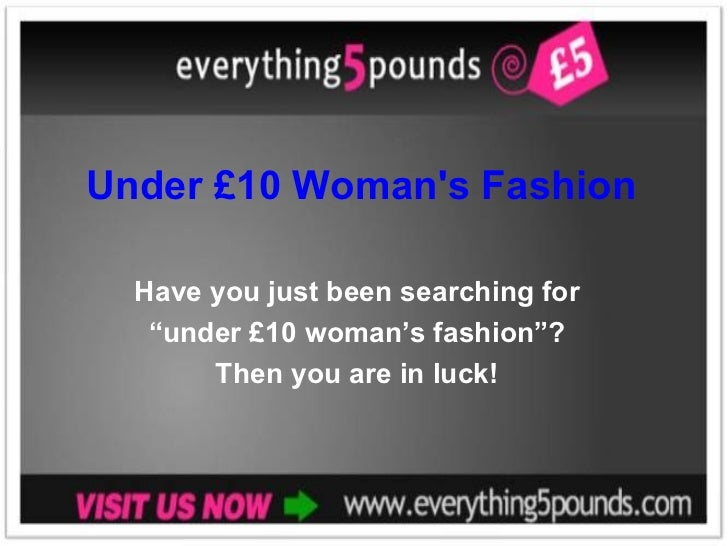 "Under £10 Woman's Fashion Have you just been searching for  "" under £10 woman's fashion""?  Then you are in luck!"