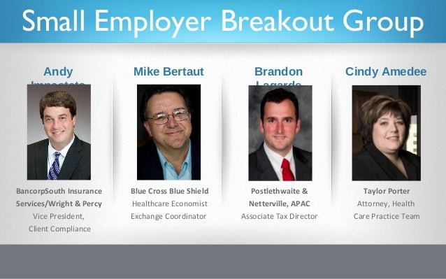 Small Employer Breakout Group     Andy                 Mike Bertaut                Brandon               Cindy Amedee   Im...