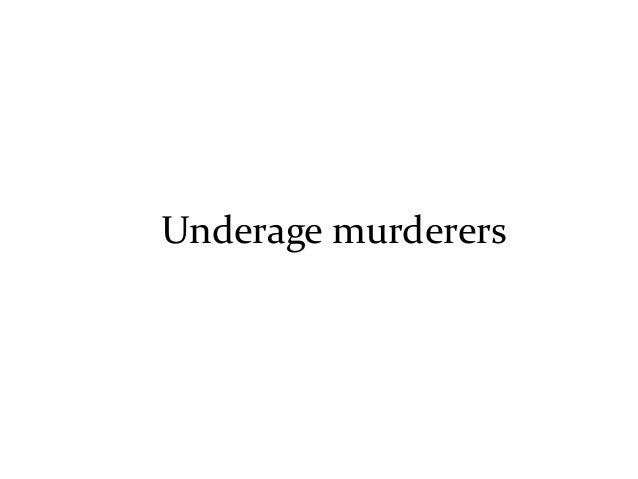 Underage murderers
