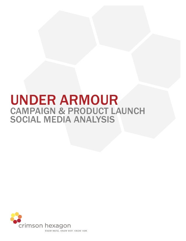 UNDER ARMOURCAMPAIGN & PRODUCT LAUNCHSOCIAL MEDIA ANALYSIS