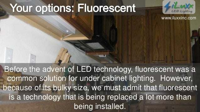 Under cabinet lighting selection guide from iluxx 17 before the advent of led technology fluorescent was a common solution for under cabinet lighting aloadofball