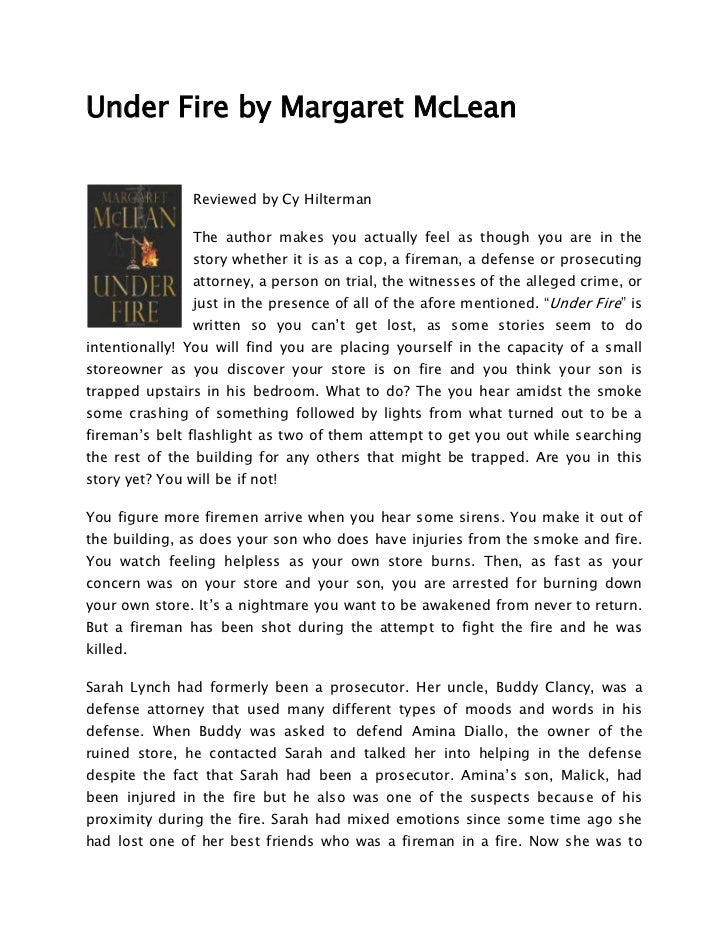 Under Fire by Margaret McLean                Reviewed by Cy Hilterman                The author makes you actually feel as...