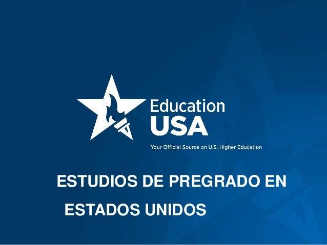 ESTUDIOS DE PREGRADO EN ESTADOS UNIDOS