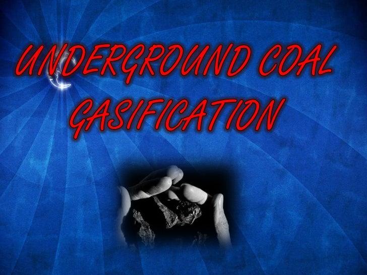 •   Introduction•   Why UCG?•   Process Description•   Benefits•   Demerits•   World Scenario•   Conclusion