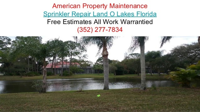 American Property Maintenance Sprinkler Repair Land O Lakes Florida Free Estimates All Work Warrantied (352) 277-7834