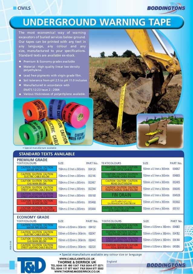 UNDERGROUND WARNING TAPE The most economical way of warning excavators of buried services below ground. Our tapes can be p...