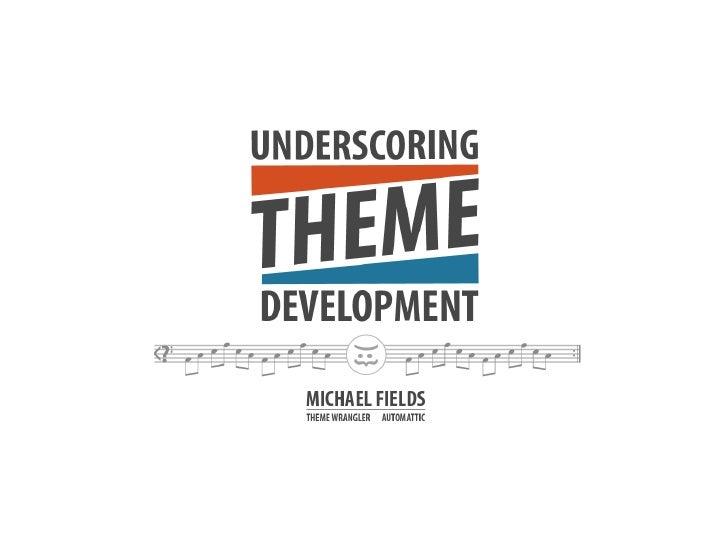 Underscoring theme development